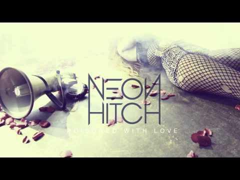Tekst piosenki Neon Hitch - Poisoned with love po polsku