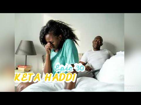 KETA HADDI Epic 30 Sabon Hausa Novel Mai Taɓa Zuciya #hausanovel #novel #kannywood #hausamusic awa24