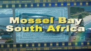 Mossel Bay South Africa  city pictures gallery : Visit Mossel Bay on the Garden Route South Africa - Africa Travel Channel