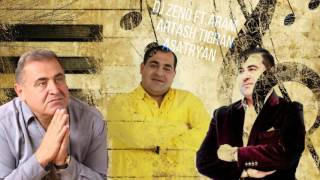 Download Lagu [Vol.2] DJ ZENO ft. Aram Artash Tigran Asatryan Dnace Mix 2017 ( Shaxov Shuxov Sharan ) HD Mp3