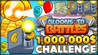 THE INSANE 1,000,000$ CHALLENGE & STRATEGY IN BLOONS TD BATTLES! (Bloons Tower Defense Battles)