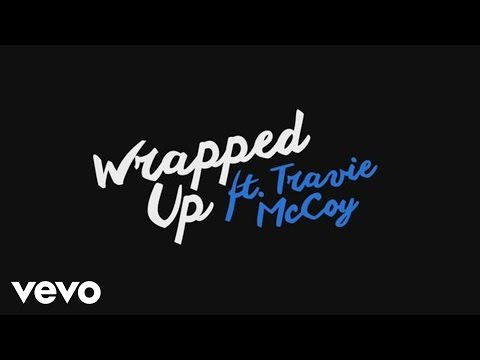 Lyric Video | Wrapped Up ft. Travie McCoy