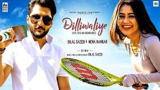 Video DilliWaliye (Full Video)   Bilal Saeed   Neha Kakkar   Latest Punjabi Songs 2018 MP3, 3GP, MP4, WEBM, AVI, FLV Desember 2018