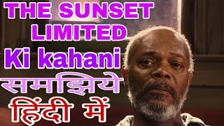 Nonton THE SUNSET LIMITED explained in hindi    THE SUNSET LIMITED samajhiye hindi mein Film Subtitle Indonesia Streaming Movie Download