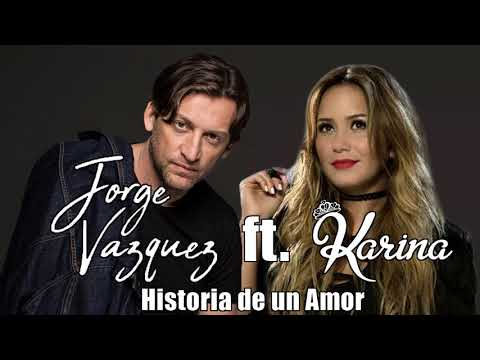 Historias de amor - Jorge Vázquez ft. Karina - Historia de un Amor (Tango - Audio)