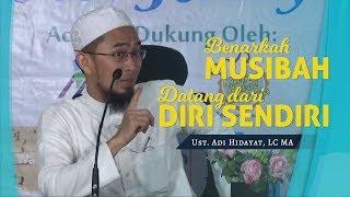 Video Benarkah MUSIBAH datang dari diri sendiri || Ustadz Adi Hidayat Lc MA MP3, 3GP, MP4, WEBM, AVI, FLV Agustus 2019