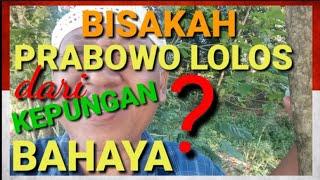 Video *151* Prabowo menang. BISAKAH PRABOWO LOLOS DARI KEPUNGAN BAHAYA? Insya Allah, lolos! MP3, 3GP, MP4, WEBM, AVI, FLV April 2019
