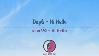 DAY6 (데이식스) - Hi Hello | HanRomEng | Lyrics Video