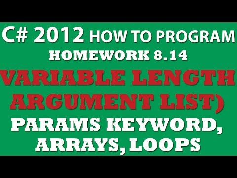 C# Variable Length Argument List (Ex 8-14) Using params keyword, C# Arrays