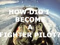 How Did I Become A Fighter Pilot