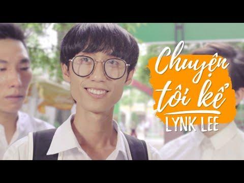 Lynk Lee - Chuyện tôi kể (Official MV) (видео)