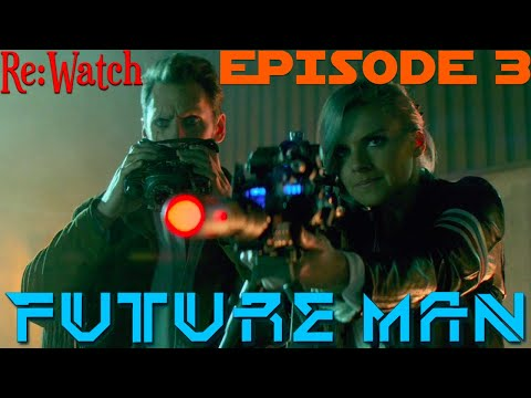 """Re:Watch   Future Man - Season 1 Episode 3 """"A Riphole In Time""""   Full Episode in less than 5 Minutes"""
