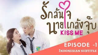 Video Kiss Me | Full Episode 1 | Thai Drama | Indo Subtitles MP3, 3GP, MP4, WEBM, AVI, FLV Desember 2018