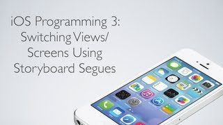 IOS Programming 3: Switching Views With Storyboards