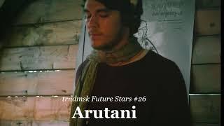 trndmsk Future Stars #26: Arutani - Denouement of Love