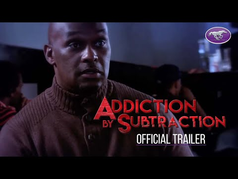 New Movie Alert - Addiction by Subtraction - Official Trailer