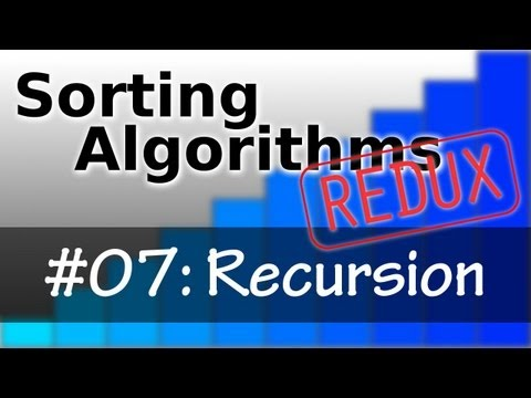 Sorting Algorithms Redux 07: Recursion
