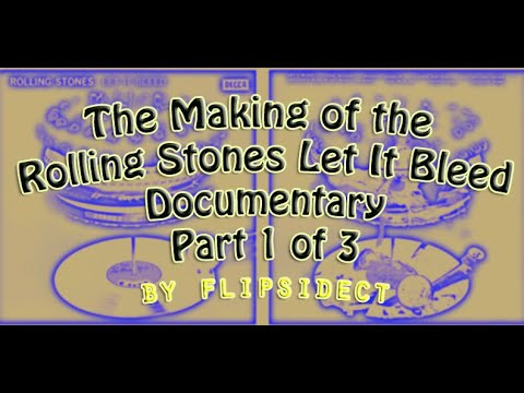 The Making of the Rolling Stones Let It Bleed: Documentary Part 1 of 3 (?)
