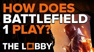 How Does Battlefield 1 Play?  - The Lobby by GameSpot