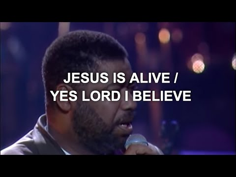 Ron Kenoly - Jesus is Alive/Yes Lord, I Believe (Live)