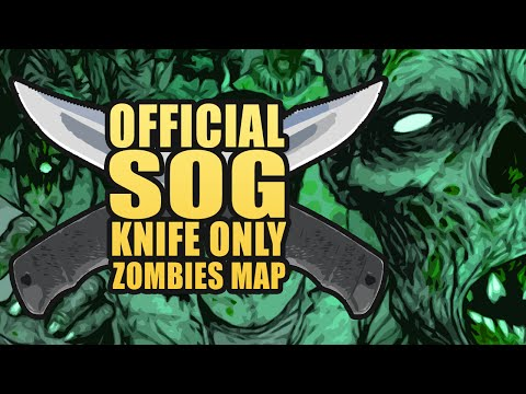OFFICIAL SOG KNIFE-ONLY ZOMBIES MAP