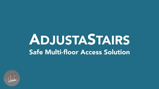 ADJUSTASTAIRS FOR MULTI-FLOOR ACCESS
