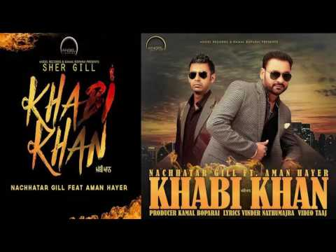 Video khabi khan | Nachatar Gill and Aman Hayer feat | Official Video mp3 download in MP3, 3GP, MP4, WEBM, AVI, FLV January 2017