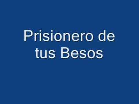 prisionero de tus besos