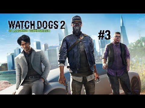 I ty możesz zostać kluczykiem  Watch Dogs 2: W ludzkich warunkach [#3]