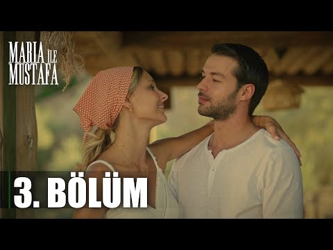 Maria ile Mustafa 3. Bölüm