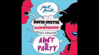 David Guetta & Glowinthedark feat Harrison - Ain't A Party (Original Mix)