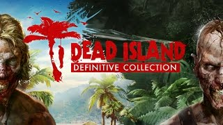 Видео Dead Island Riptide Definitive Edition