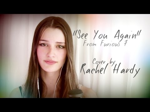 "Wiz Khalifa  ""See You Again"" feat. Charlie Puth Cover by Rachel Hardy"
