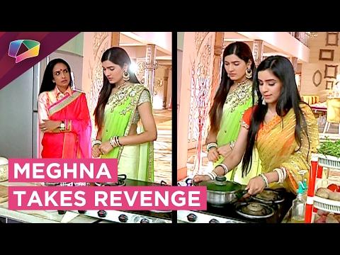 Meghna takes her mother's revenge & spoils the foo