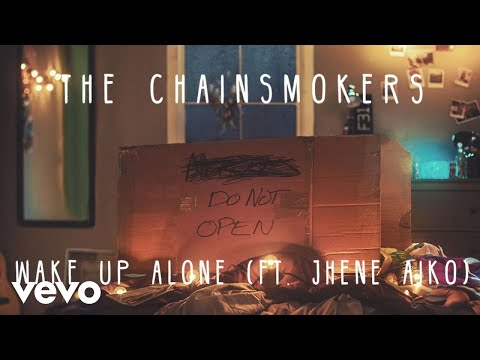 Wake Up Alone  Latest full English video song sung by singer and songwriter The Chainsmokers