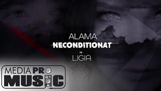 Alama Neconditionat ft. Ligia pop music videos 2016