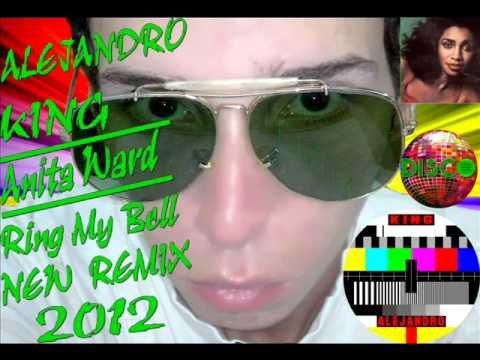 Alejandro King - Anita Ward - Ring My Bell -Disco House 2012