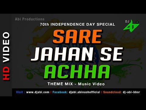 Sare Jahan Se Achha-Theme Mix-DJ Abi-Remix Video