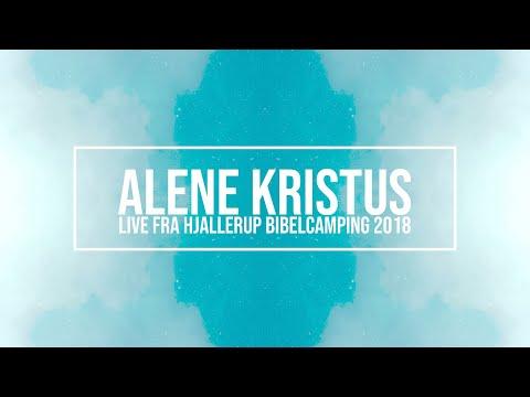 Hør Alene Kristus // Live fra HBC 2018 på youtube