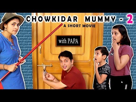CHOWKIDAR MUMMY Part 2 with Papa | Short Movie Types of Kids | Aayu and Pihu Show