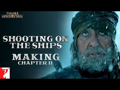 Shooting on the Ships | Making of Thugs Of Hindostan | Chapter 2 | Amitabh Bachchan | Aamir Khan