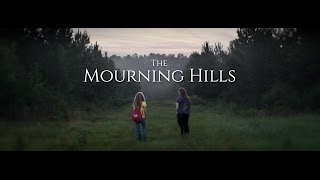 The Mourning Hills Trailer