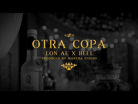 Lon Ae ft. Bell -Otra Copa ( Official Video )