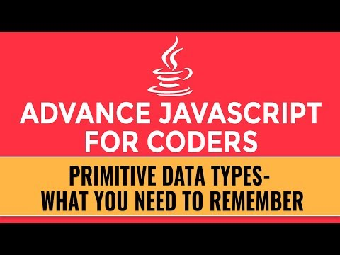 Advance JavaScript for Coders | Primitive Data Types | What You Need to Remember | Part 2