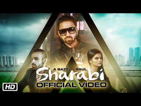 Video Sharabi | Official Video | A Bazz feat Raul | New Punjabi Songs 2016 download in MP3, 3GP, MP4, WEBM, AVI, FLV January 2017