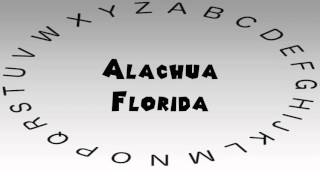 Alachua (FL) United States  city photos : How to Say or Pronounce USA Cities — Alachua, Florida