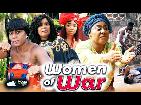 WOMEN OF WAR (New Movie) Ngozi Ezeonu & Queen Nwokoye Latest Nigerian Nollywood Full Movie