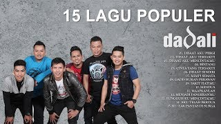 Video Dadali - 15 Lagu Populer (Full Album) MP3, 3GP, MP4, WEBM, AVI, FLV November 2018