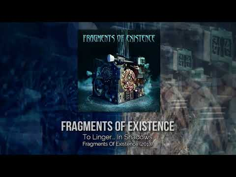 Fragments Of Existence - To Linger...  In Shadows