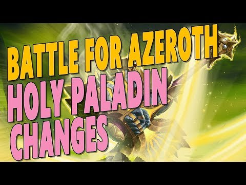 Battle for Azeroth (BfA)   *NEW* HOLY PALADIN CHANGES! Beacon is NERFED & Awesome New Talent   WoW